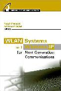 Neeli Prasad and Anand Prasad, WLAN Systems and Wireless IP for Next Generation Communications Systems, Artech House, January 2002.